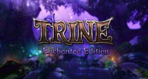 'Trine' Enchanted Edition